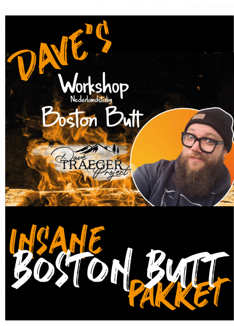 Dave_Traeger's Insane Boston Butt Pakket