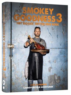 Smokey Goodness 3 - Het Bigger, Better BBQ Boek